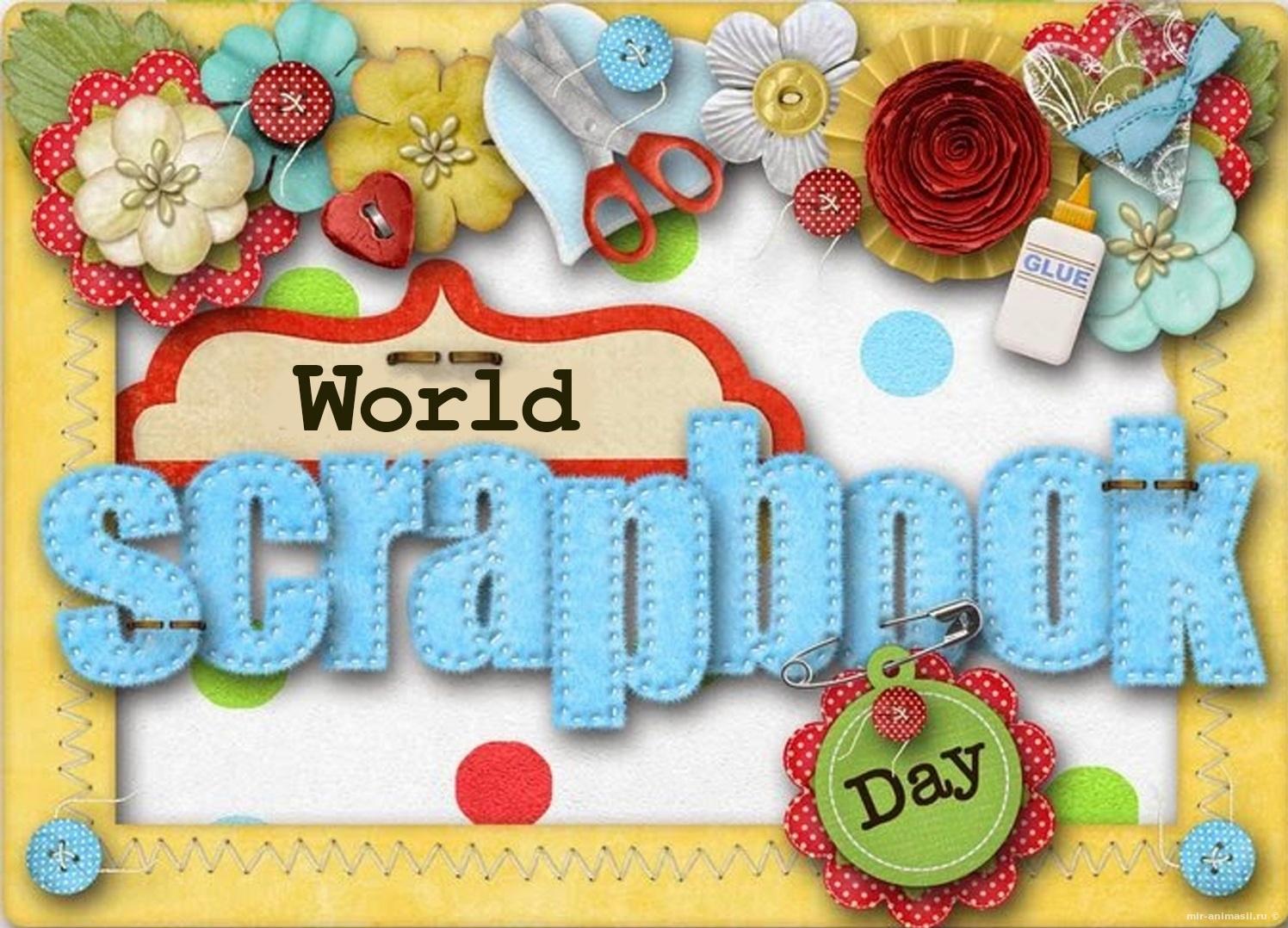 Национальный день скрапбукинга - 4 марта